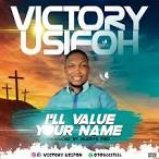 Victory Usifoh – I'll value your name