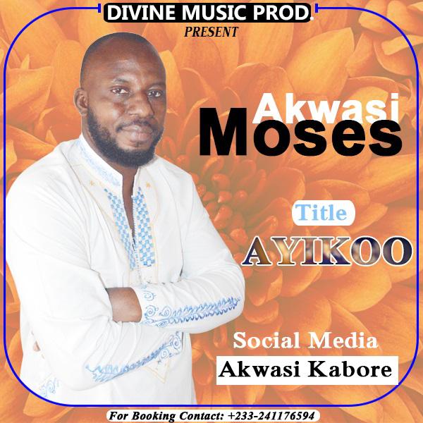Akwasi Moses - Ayikoo