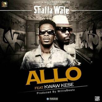 Shatta Wale Ft. Kwaw Kese – Allo (Prod. by Willis Beatz)(www.GhanaMix.com)
