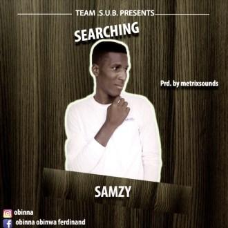 Samzy – Searching(Prod. By Metrixsounds)(www.GhanaMix.com)