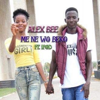 Alex Bee – Me Ne Wo Beko (Ft. Ipod)(Prod. By Bedroom Beatz)(www.GhanaMix.com)