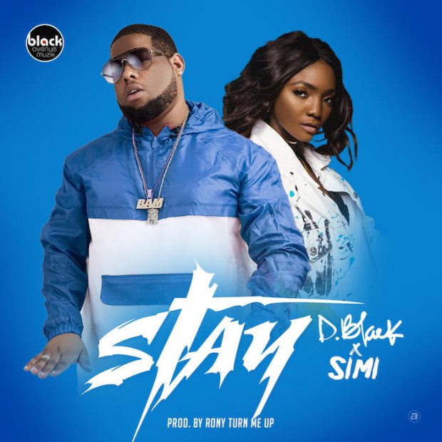 Mp3 Download: D-Black x Simi – Stay (Prod. by Rony Turnmeup)