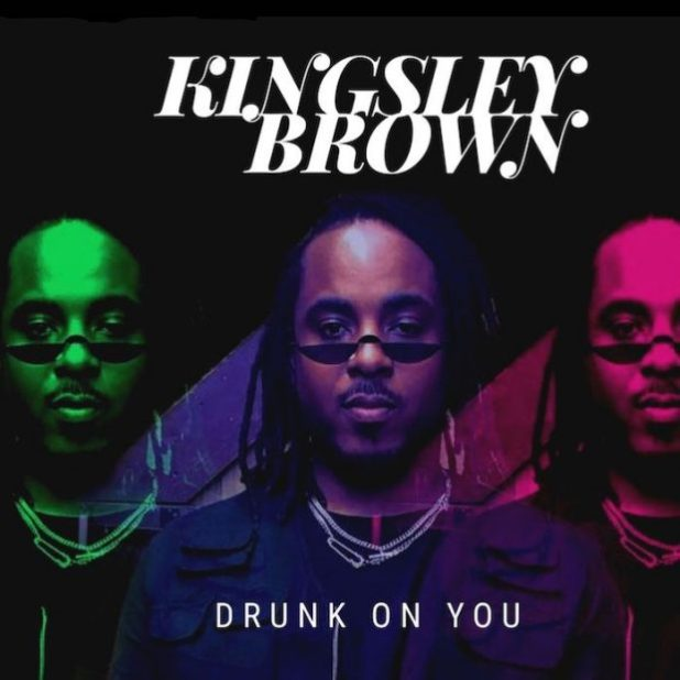 Kingsley Brown – Drunk on You - Nsemkeka.com