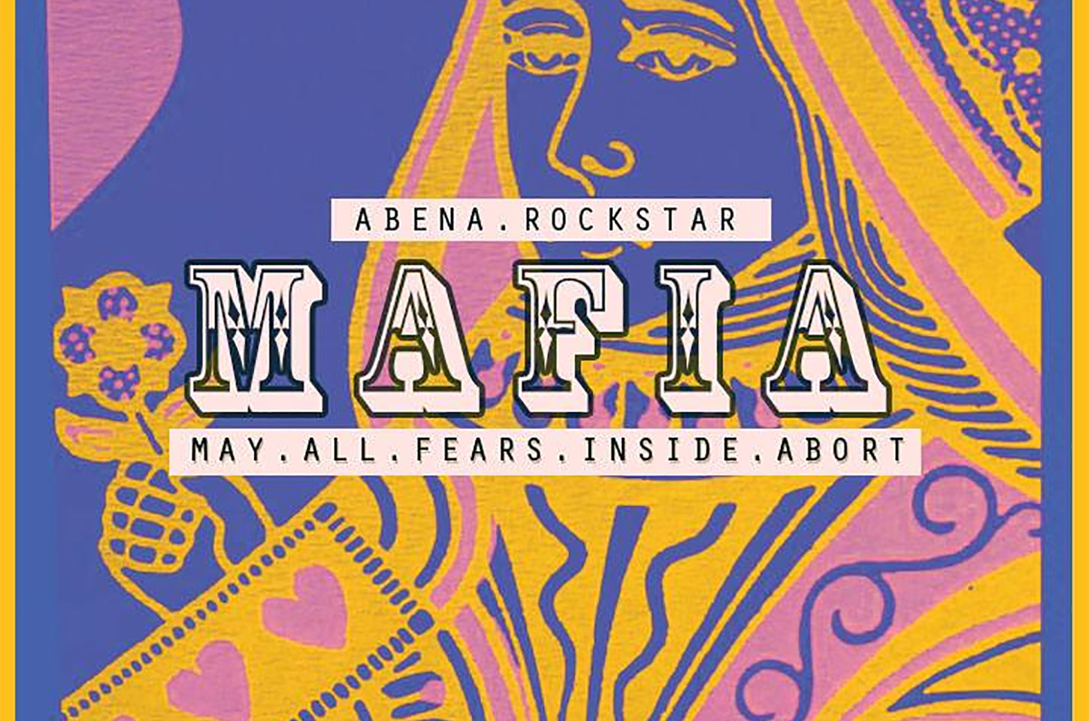 Abena Rockstar - MAFIA (May All Fears Inside Abort)