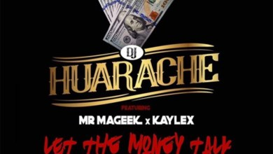 Let The Money Talk (Sshhh) by DJ Huarache feat. Mr Mageek & Kaylex