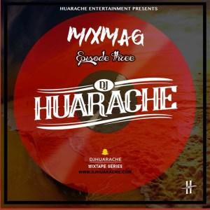 MixMag [Episode 03] by DJ Huarache