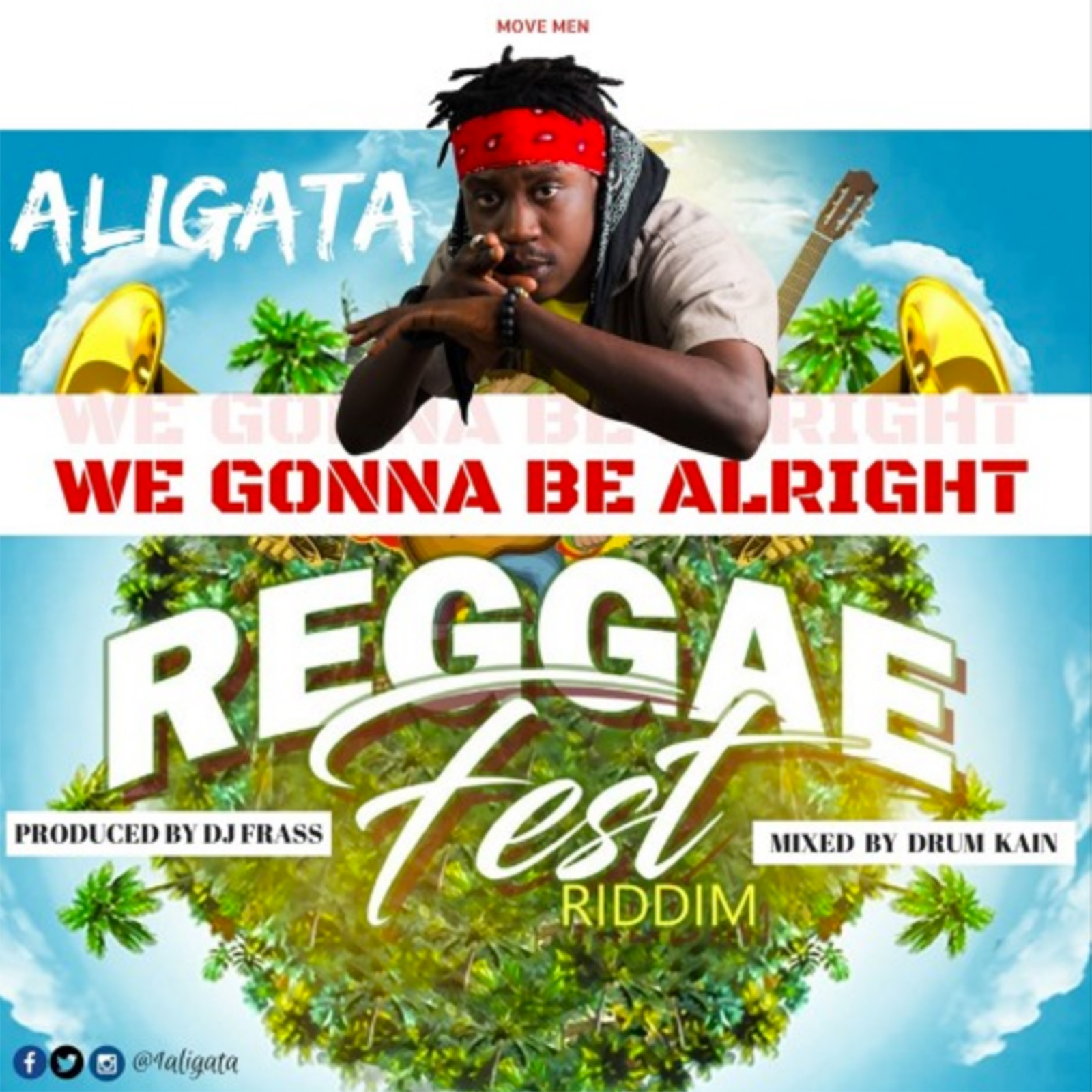 We Gonna Be Alright (Reggae Fest Riddim) by Aligata