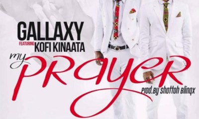 My Prayer by Gallaxy feat. Kofi Kinaata