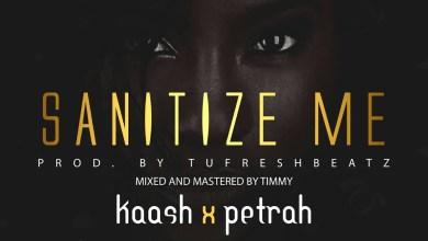 Photo of Audio: Sanitize Me by Kaash ft. Petrah
