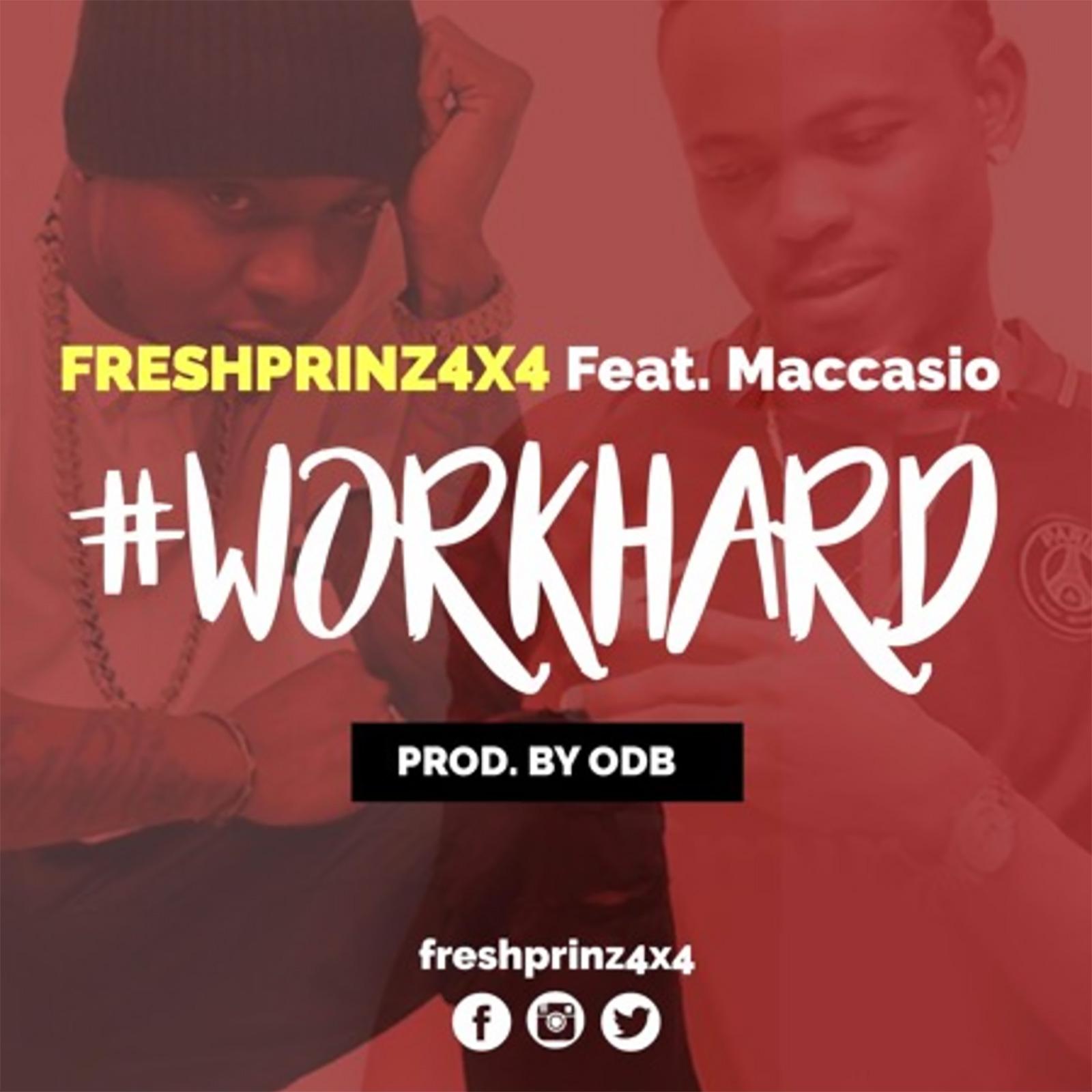 Work Hard by Fresh Prinz (4x4) feat. Maccasio