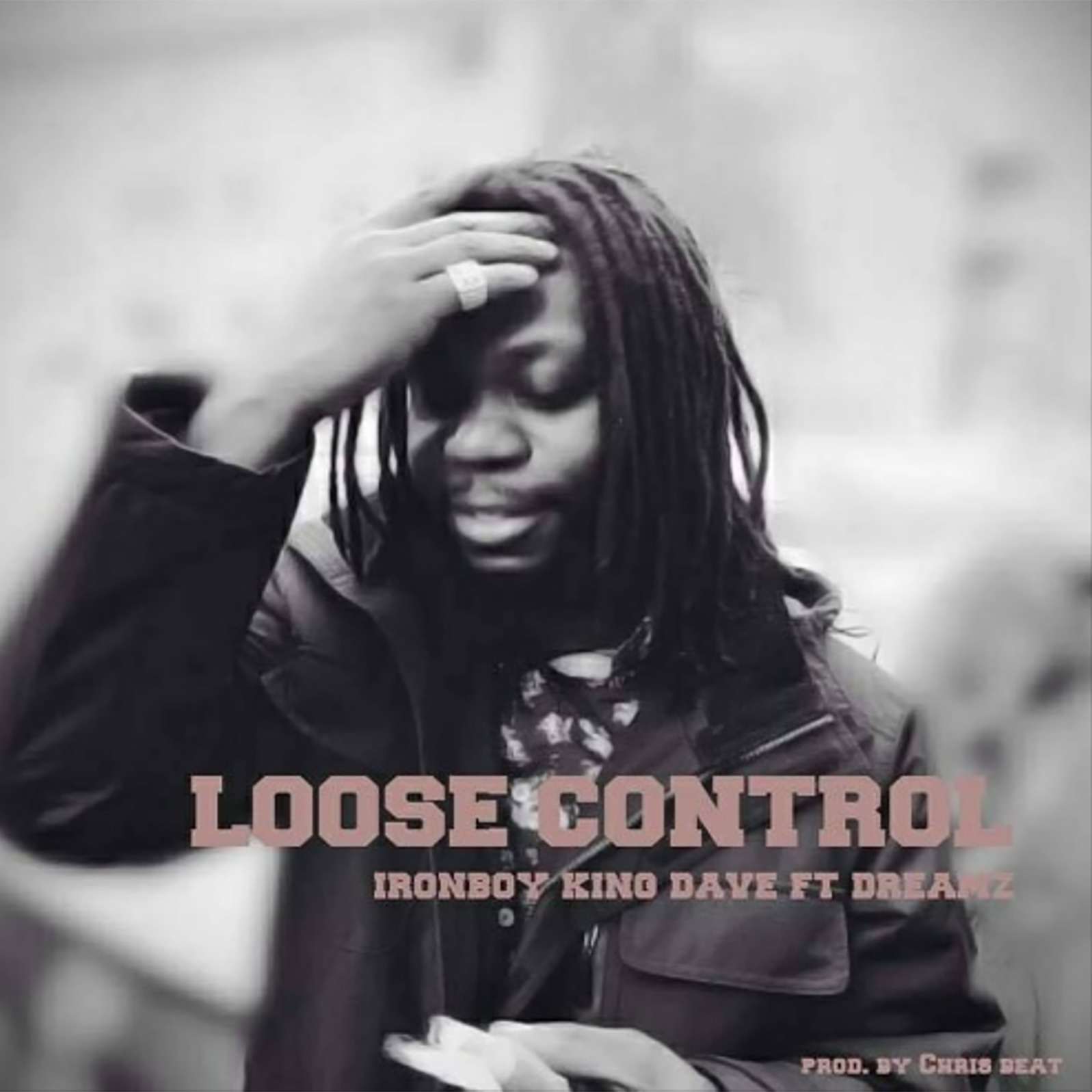 Loose Control by King Dave (Iron Boy) feat. Dreamz