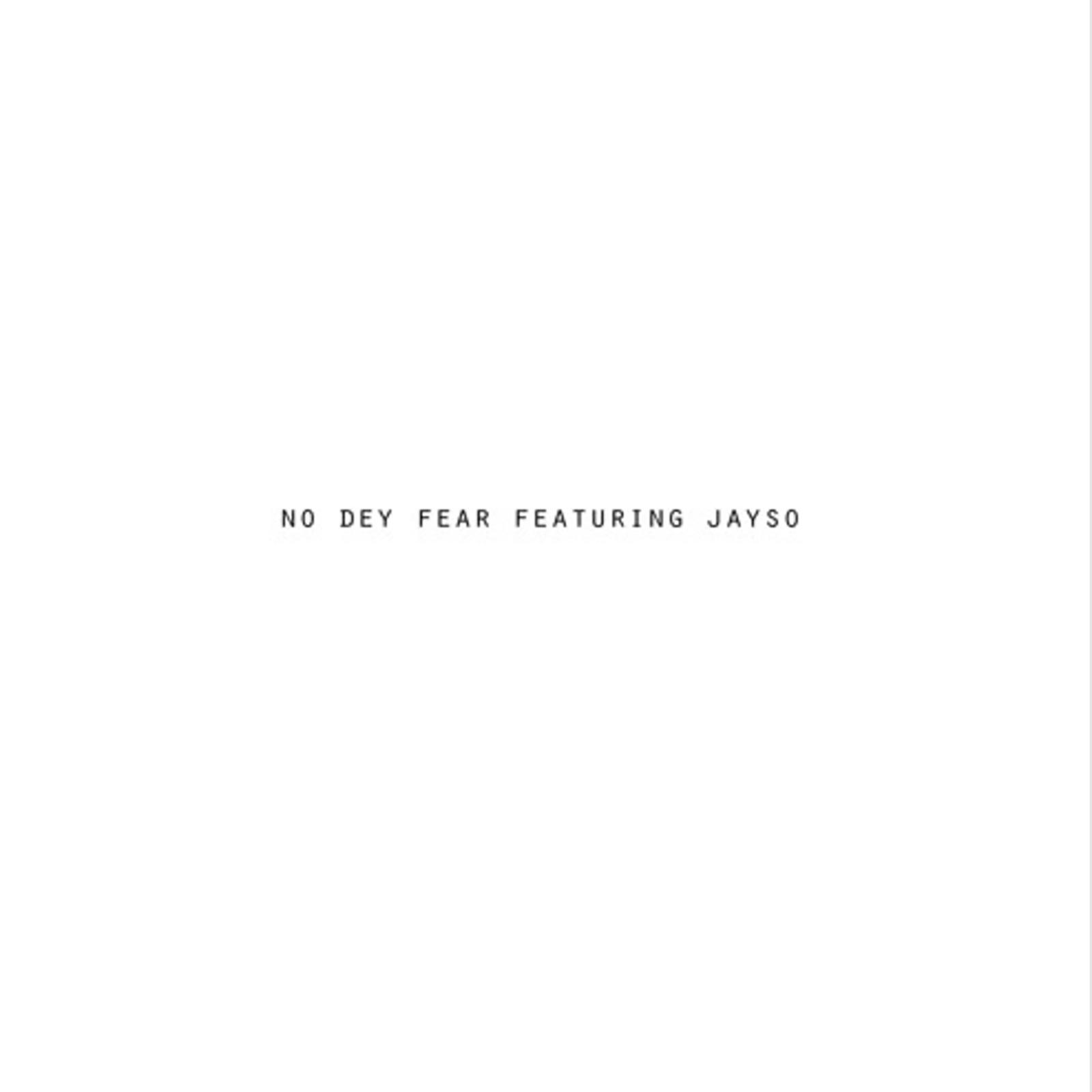 No Dey Fear by Kobi Onyame feat. Jayso