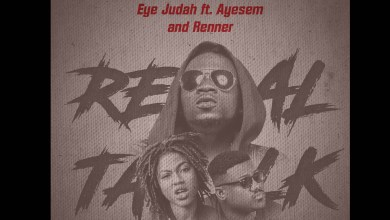 Photo of Eye Judah serves 'Real Talk'  ft Ayesem x Renner
