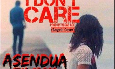I Don't Care (Angela cover) by Asendua Tha Cross
