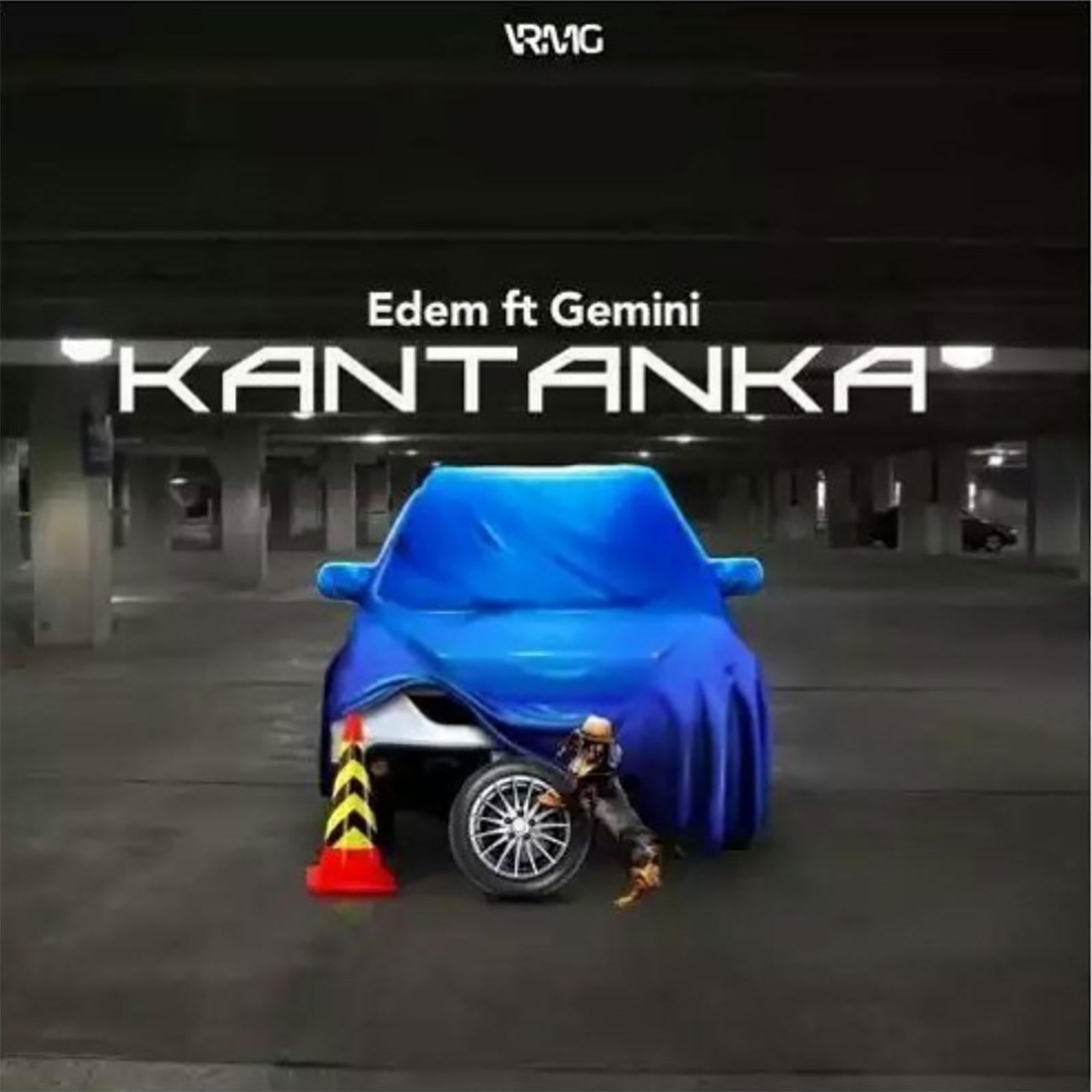 Kantanka by Edem feat. Gemini