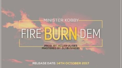 Fire Burn Dem by Minister Kobby