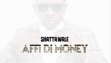 Affi Di Money by Shatta Wale