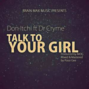 Talk To Your Girl  by Don Itchi feat. D Cryme