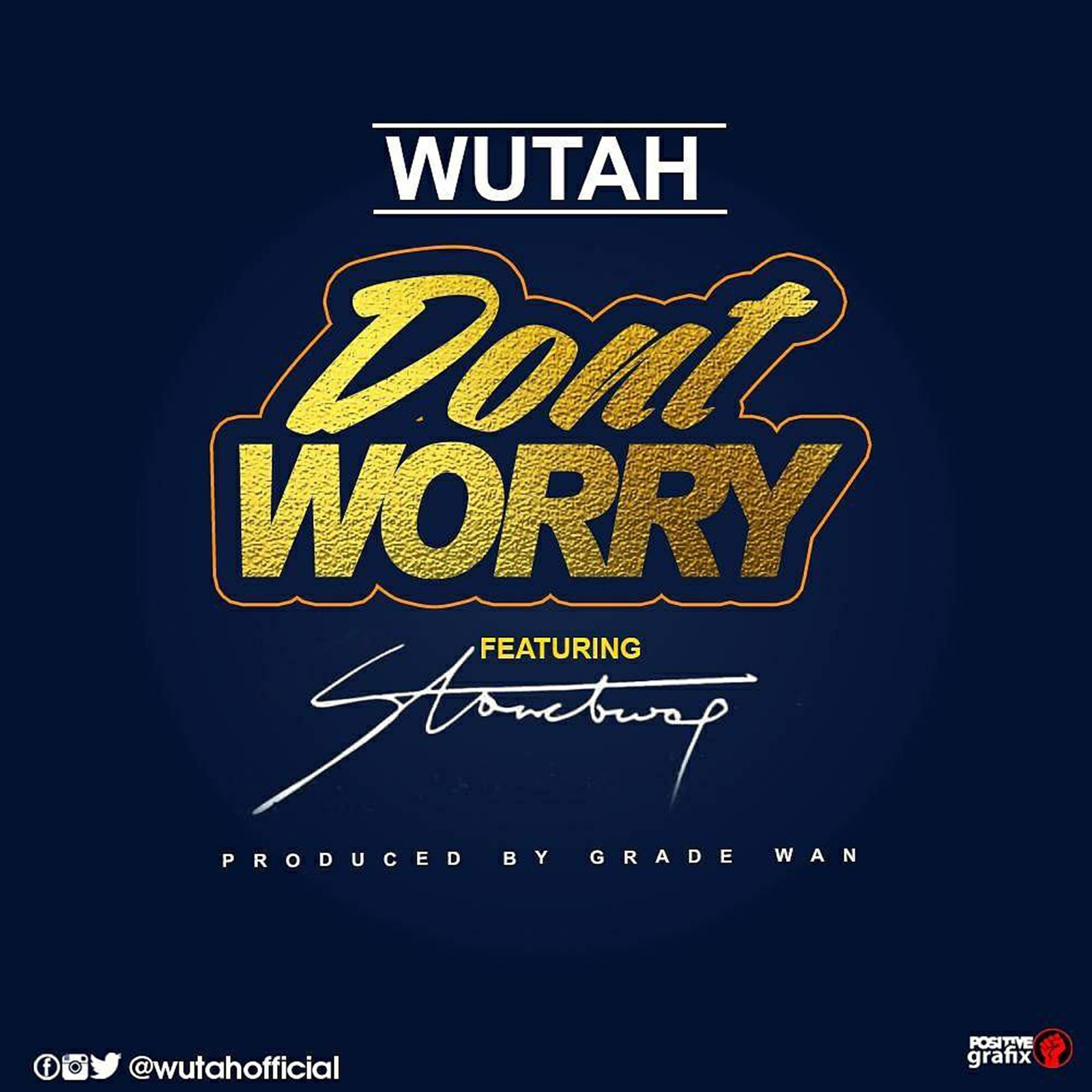 Don't Worry by Wutah feat. Stonebwoy