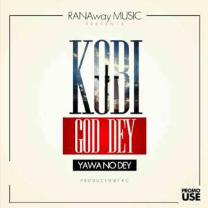 God Dey Yawa No Dey by Kobi Rana