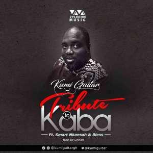 Tribute To KABA by Kumi Guitar feat. Smart Nkansah & Bless