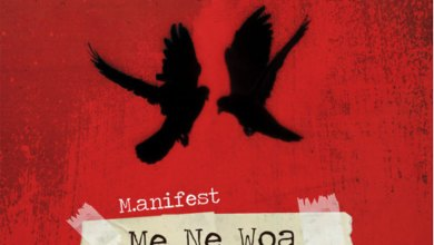 Me Ne Woa by M.anifest feat. King Promise