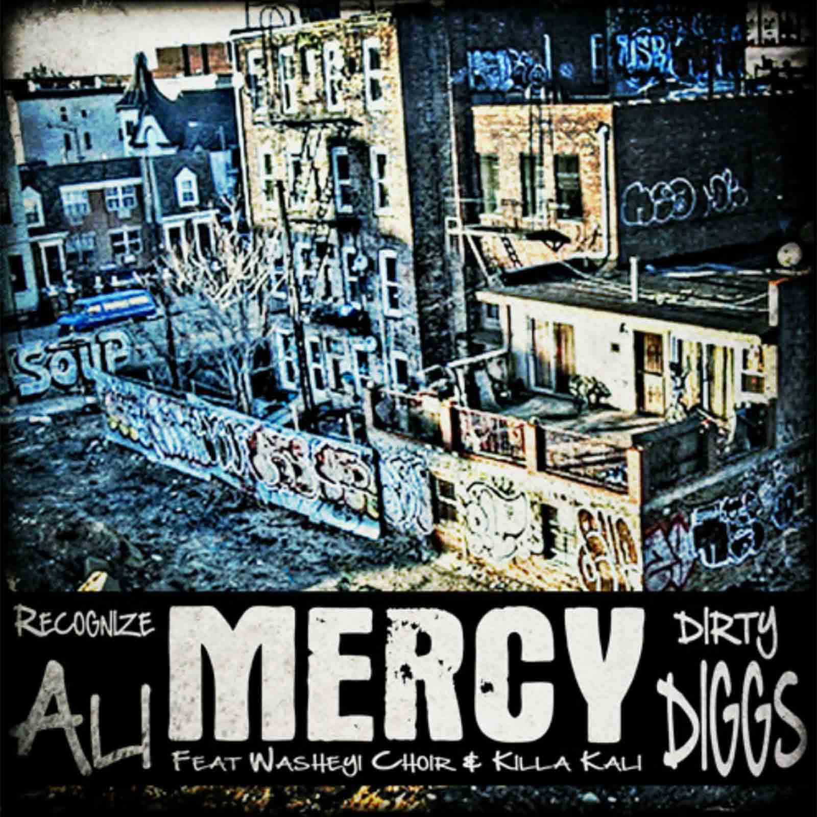 Mercy by Recognize Ali x DirtyDiggs feat. Washeyi Choir & Killa Kali