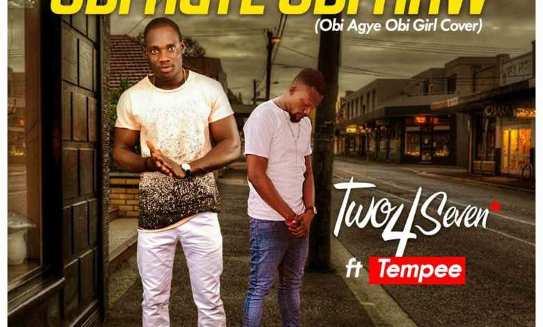 Photo of Audio: Obi Agye Wo Haw by Two4Seven feat. Tempee