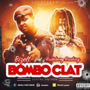Bomboclat by Bizell feat. Rudebwoy Ranking