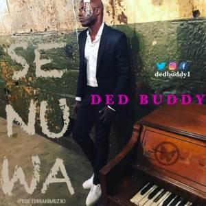 Se Nu Wa by Ded Buddy
