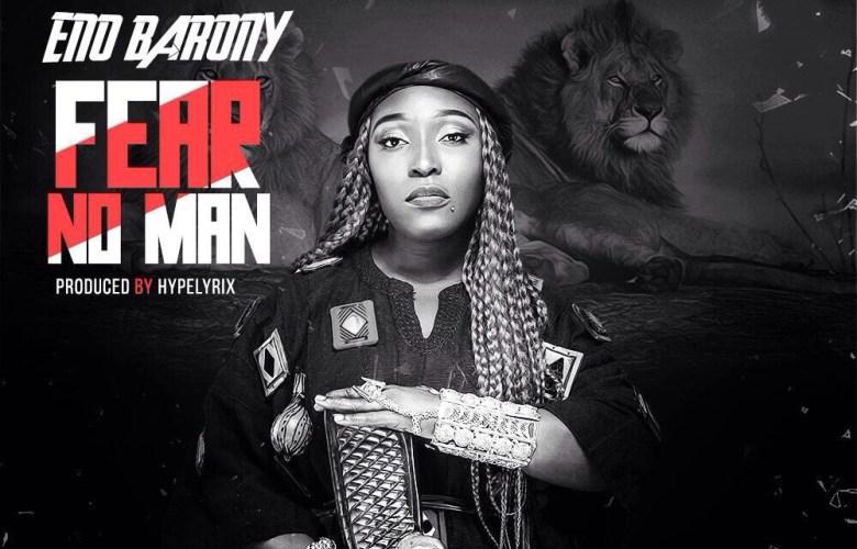eno barony, ghana music, fear no man