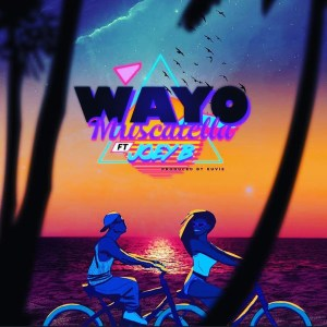 Muscatella by Wayo feat. Joey B