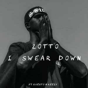 I Swear Down by Zotto