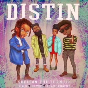 Distin by Sheldon The Turn Up feat. MzVee & Kuami Eugene & N.O.B