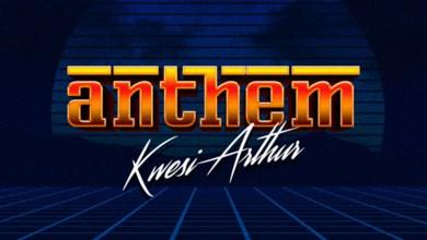 Anthem by Kwesi Arthur