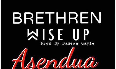 Brethren Wise Up by Asendua Tha Cross