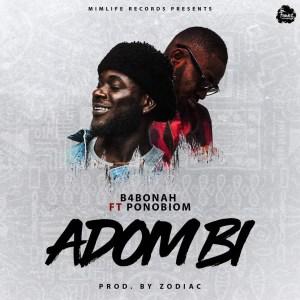 Adom Bi by B4Bonah feat. Ponobiom