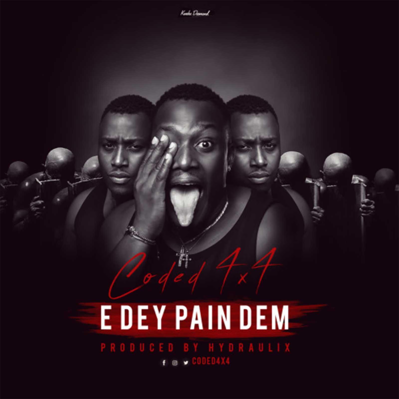 Edey Pain Dem by Coded (4x4)
