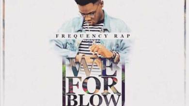 We For Blow by FreQuency Rap
