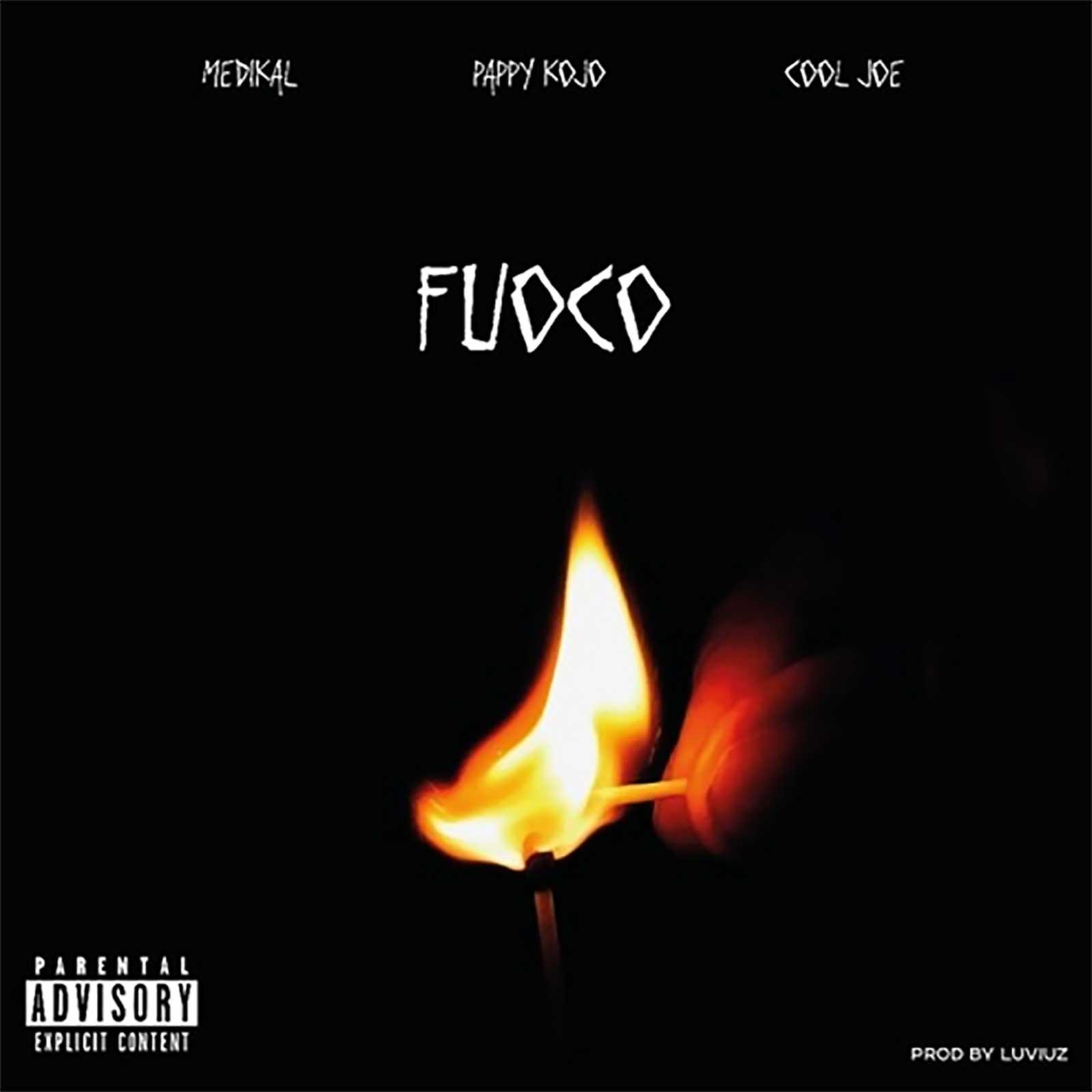Fuoco by Pappy Kojo feat. Cool Joe & Medikal
