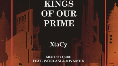 Kings Of Our Prime by Xtacy feat. Worlasi & Kwame X