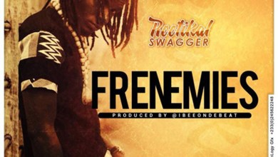 Photo of Audio: Frenemies by Rootikal Swagger