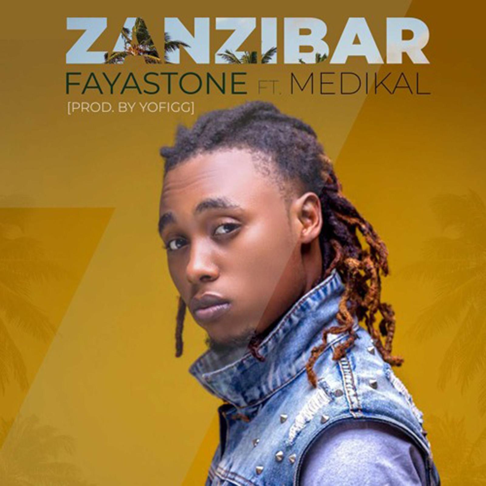 Fayastone by Zanzibar feat. Medikal
