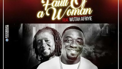Photo of Audio: Fault Of A Woman by Dada Hafco feat. Wutah Afriyie