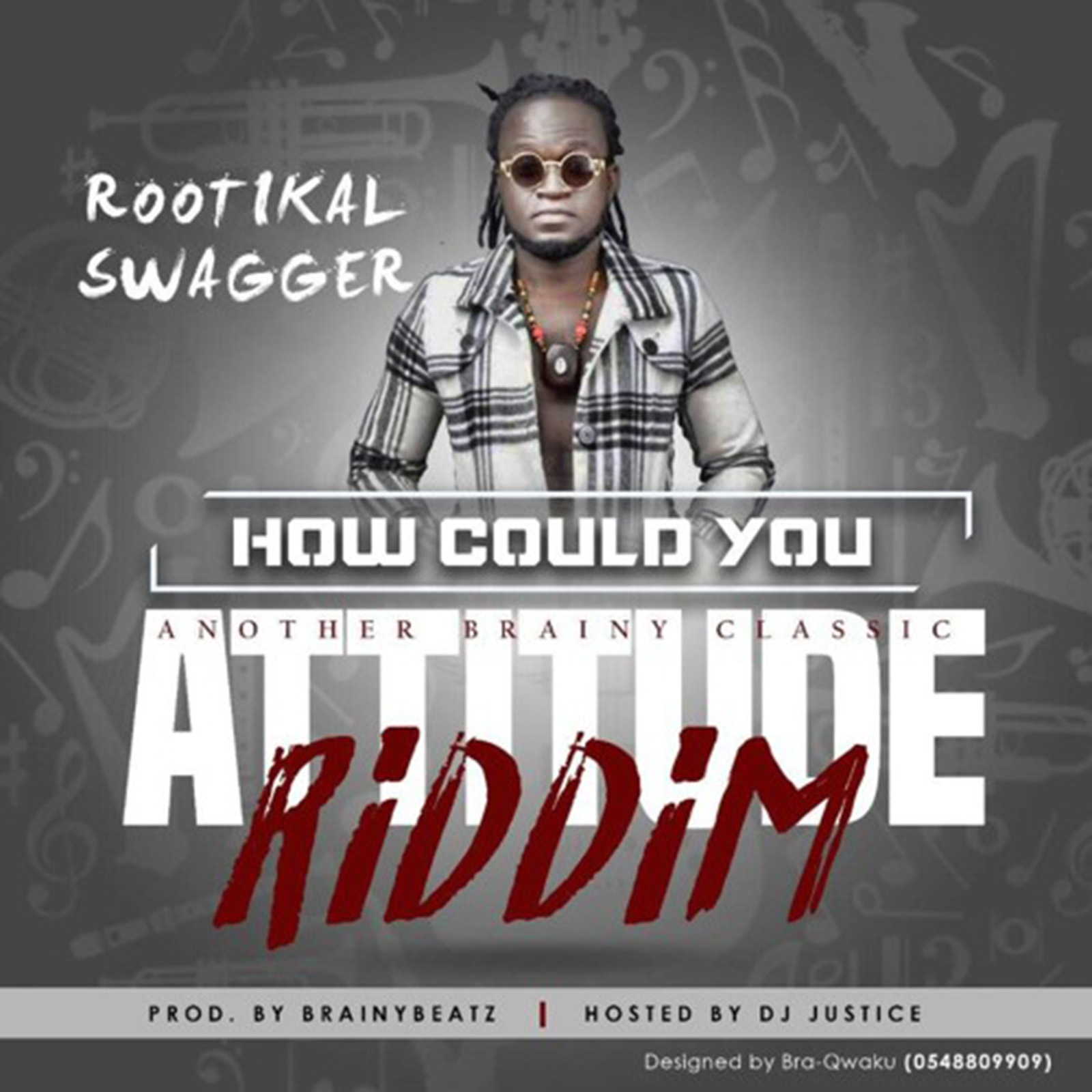 How Could You (Attitude Riddim) by Rootical Swagger