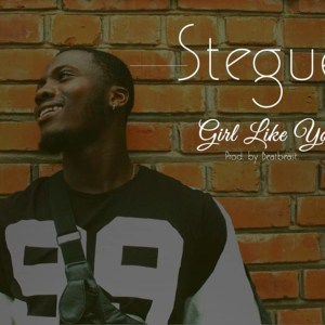 Girl Like You by Stegue