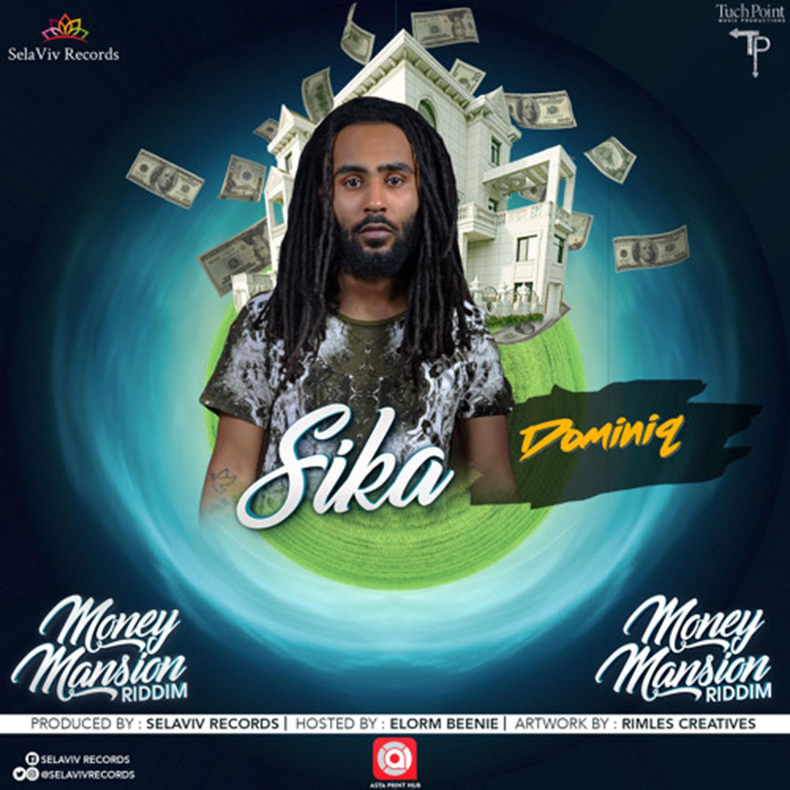 Sika (Money Mansion Riddim) by Dominiq