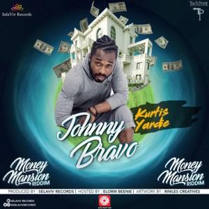 Johnny Bravo (Money Mansion Riddim) by Kurtis Yardie