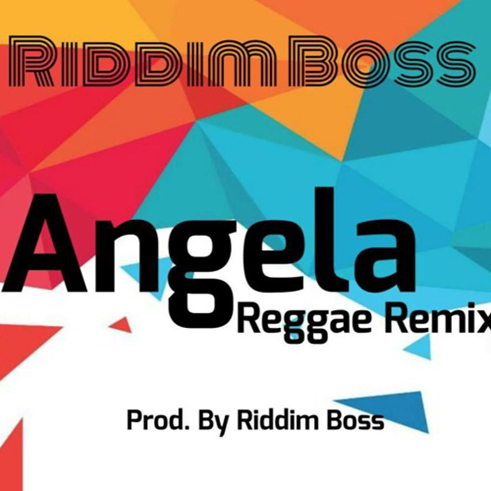 Angela(Reggae Remix) by Riddim Boss