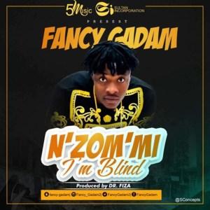 N'zom'mi (I'm Blind) by Fancy Gadam